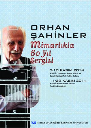 """""""Orhan Şahinler: Mimarlıkla 60 Yıl"""" Sergi Afişi"""
