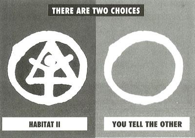 <p>İki seçenek var: Habitat II… Diğerini siz söyleyin<br />Kaynak: <strong>Mimarlık</strong>,  sayı:268, s.29</p>