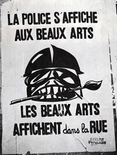 <p><strong>1.</strong> Polis güçlerinin işgali kaldırılın ardından üretilen  politik slogan-afiş: &ldquo;Polis Güzel Sanatlar&rsquo;da Boy Gösteriyor, Güzel Sanatlar  Sokakta Teşhir Ediyor&rdquo;<br />   Kaynak:  Archives Nationales, Jean-Louis Violeau, 2005</p>
