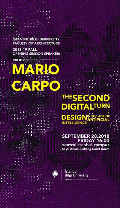 <p><strong>1. </strong>Mario Carpo nun Bilgi  Üniversitesi Mimarlık Fakültesi 2018-19 güz yarıyılı açılış konuşmasına ait poster</p>