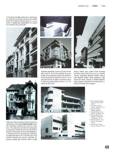 "<p><strong>1b.</strong> Constantopoulos, Elias, 2002, ""20.  Yüzyıl Yunan Mimarlığının Kimliğinin İzinde"", <strong>Mimarlık</strong>, sayı: 306, ss.48-49.</p>"