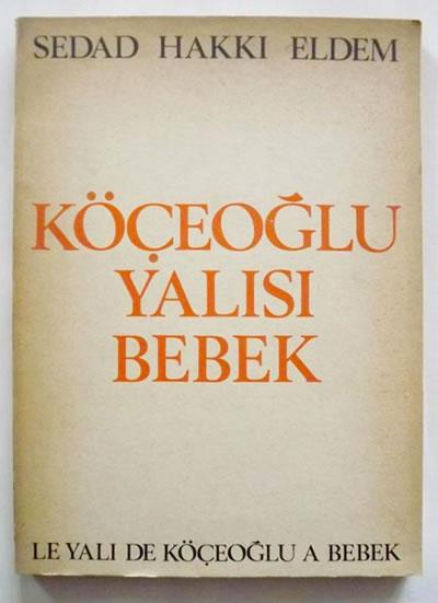 <p><strong>2.  </strong>Râdi Biroldan  Maruf Önala armağan kitap: Sedad Hakkı Eldemin <em>Köçeoğlu Yalısı Bebek</em></p><p>Kaynak: İhsan Bilgin  Arşivi</p>