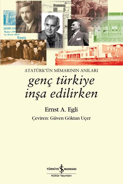 Ernst A. Egli, 2013, Atatürk'ün Mimarının Anıları: Genç Türkiye İnşa Edilirken (1927-1940, 1953-1955), (çev. Güven Göktan Uçer), Türkiye İş Bankası Kültür Yayınları, İstanbul.
