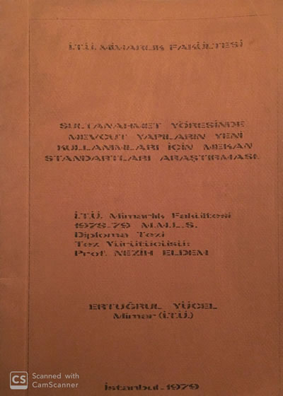 """<p><strong>2a.</strong> Nezih Erdemin yürütücüsü olduğu Ertuğrul Yücelin  """"Sultanahmet Yöresinde Mevcut Yapıların Yeni Kullanımları için Mekân  Standartları Araştırması"""" başlıklı diploma tezi</p>"""
