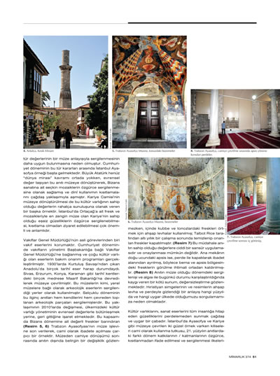 """<p><strong>2c.</strong> Ahunbay, Zeynep, 2013, """"2013 ün  Tartışmalı Yeniden Kullanım ve İhyaları"""", <strong>Mimarlık</strong>,  sayı: 374, ss.49-51.</p>"""