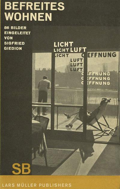 """<p><strong>3.</strong> Sigfried Giedionun  1929 tarihli <em>Liberated Dwelling  (Befreites Wohnen)</em> manifesto kitabının kapağı ve kapakta tekrar eden """"ışık,  hava ve açıklık"""" yazıları.</p>"""