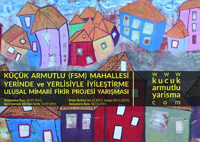 <p><strong>3.</strong> Küçük Armutlu Mahallesi Yerinde ve Yerlisiyle Ulusal  Mimari Fikir Projesi Yarışması Duyuru Afişi</p>