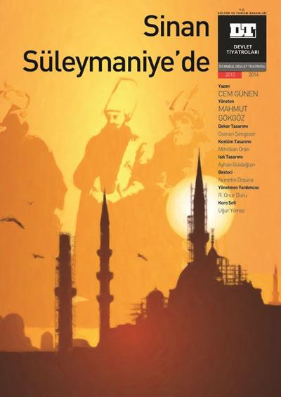 <p><strong>3. </strong>Sinan  Süleymaniye'de Afişi<strong></strong><br />  Kaynak: Devlet Tiyatroları  Belgeliği</p>
