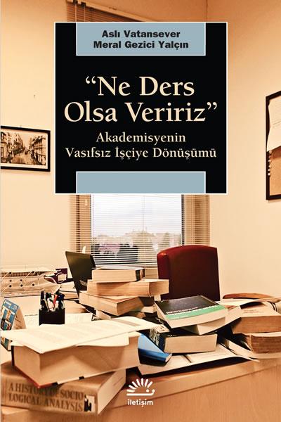 "<p><strong>Resim 3.</strong> ""Ne Ders Olsa Veririz""</p>"