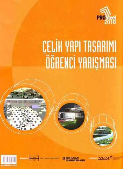 <p><strong>3.  PROSTEEL 2010 Çelik Yapı Tasarımı Öğrenci Yarışması</strong>, YEM Yayın, İstanbul.</p>