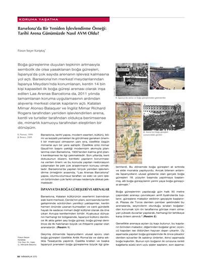 """<p><strong>3a. </strong>Seçer Kariptaş, Füsun,  2013, """"Barselona da Bir Yeniden İşlevlendirme Örneği: Tarihî Arena Günümüzde  Nasıl AVM Oldu?"""", <strong>Mimarlık</strong>,  sayı:370, ss.50-51.</p>"""