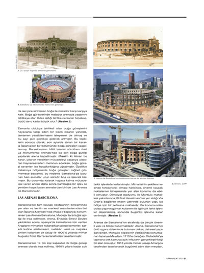 """<p><strong>3b. </strong>Seçer Kariptaş, Füsun,  2013, """"Barselona da Bir Yeniden İşlevlendirme Örneği: Tarihî Arena Günümüzde  Nasıl AVM Oldu?"""", <strong>Mimarlık</strong>,  sayı:370, ss.50-51.</p>"""
