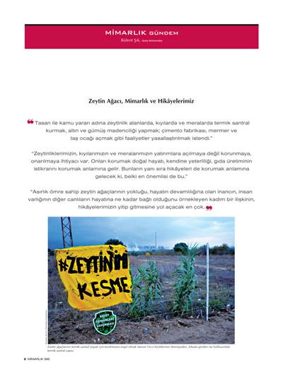 """<p><strong>4.</strong> Şık, Bülent, 2017, """"Zeytin  Ağacı, Mimarlık ve Hikâyelerimiz"""", <strong>Mimarlık</strong>,  sayı: 396, s.8.</p>"""