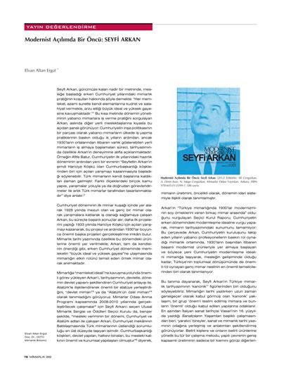 <p><strong>4a.</strong> Altan Ergut, Elvan, 2013, &ldquo;Modernist  Açılımda Bir Öncü: Seyfi Arkan&rdquo;, <strong>Mimarlık</strong>,  sayı: 369, ss.78-79.</p>