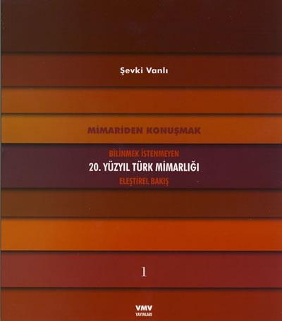 <p><strong>4a. </strong>Vanlı nın  üç ciltlik eseri <em>Bilinmek İstenmeyen 20.  Yüzyıl Türk Mimarlığı</em><br />   Kaynak: Şevki Vanlı Mimarlık  Vakfı</p>
