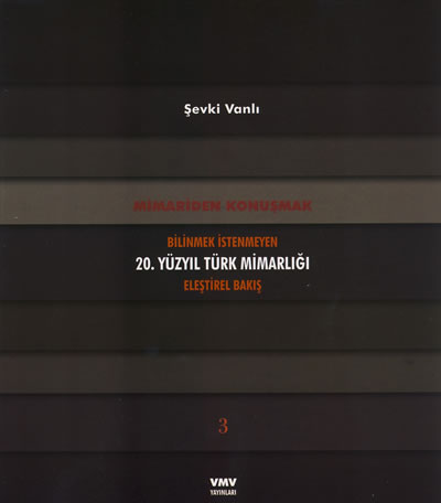<p><strong>4c. </strong>Vanlı nın  üç ciltlik eseri <em>Bilinmek İstenmeyen 20.  Yüzyıl Türk Mimarlığı</em><br />   Kaynak: Şevki Vanlı Mimarlık  Vakfı</p>