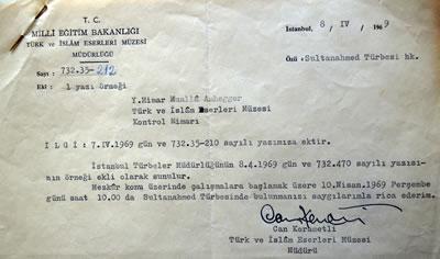 <p><strong>5. </strong>Sultanahmet Türbesi hakkında 08.04.1969 da Türk İslam  Eserleri Müzesi Müdürlüğünden gelen görevlendirme yazısı <br />   Kaynak: Mualla Eyüboğlu Anhegger arşivi</p>