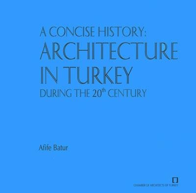 <p><strong>5.</strong> Afife Batur, Temmuz 2005, <strong>A Concise History: Architecture in Turkey  During the 20th Century</strong>, Mimarlar Odası Yayınları, Ankara, İngilizce, 102  sayfa.</p>
