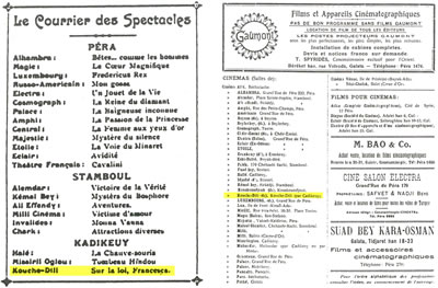 <p><strong>6.</strong> Soldaki İlan: 1923 tarihli <em>Sinema Postası</em> dergisinden bir sinema  ilanı.<br />  Sağdaki  İlan: 1924 yılına ait <em>Annuaire Commercial  Turc</em>te yer alan İstanbuldaki sinemaların listesi.<br />