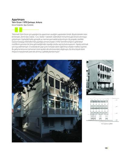 <p><strong>8b.</strong> Ersinin 1960 larda brütalizm  izlerini de taşıyan modernist tasarım anlayışı 1970 lerle beraber geleneksel  mimari olarak tanımladığı öğelere de yer vermeye başlar. Solda Necmettin Özmen Apt.,  1969; Sağda Tahir Ercan Apt., 1976 <br />Kaynak: Mimar Nejat Ersin kitabı s. 165.